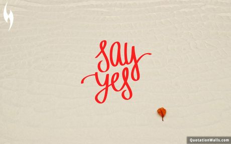 Motivational quote: Say Yes