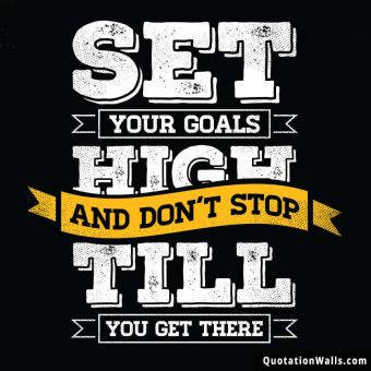 Motivational quote whatsapp: Set your goals high and don't stop till you reach there