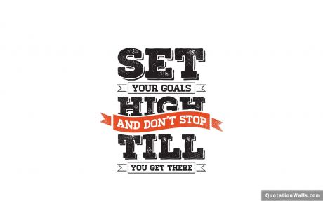 White Wallpaper quote: Set your goals high and don't stop till you reach there