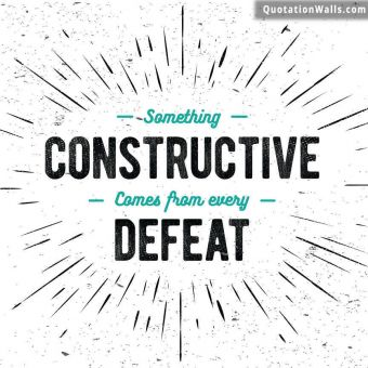 Success quote: Something constructive comes from every defeat