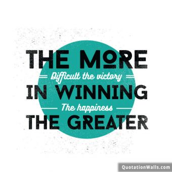 Motivational quote whatsapp: The more difficult the victory in winning. The happiness the greater.