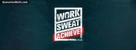 Work Hard quote: Work Sweat Achieve.