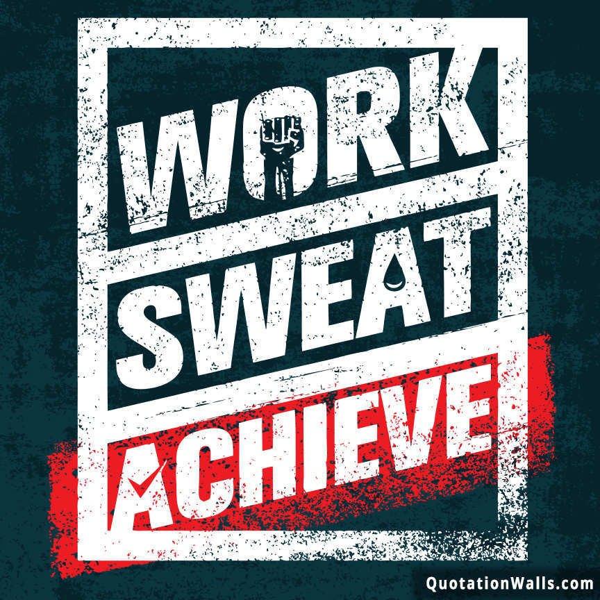 Dp On Hard Work: Work Sweat Achieve Motivational Whatsapp DP