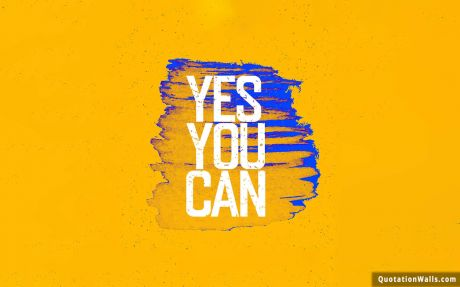 Motivational quote desktop: Yes you can